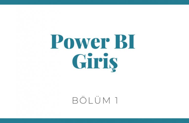 Power BI Giriş – Bölüm 1