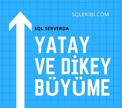 Sql Server'da Yatay ve Dikey Büyüme Nedir?
