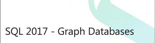 SQL Server Grafik Veritabanı Nedir?