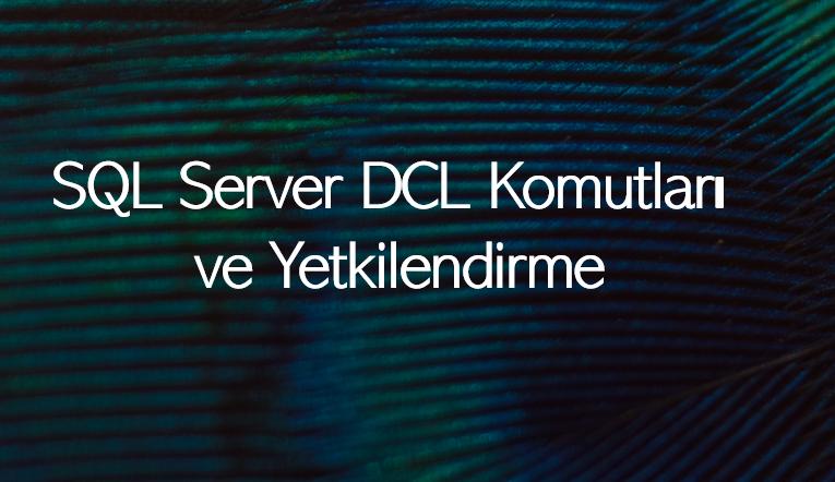 SQL Server DCL Komutları