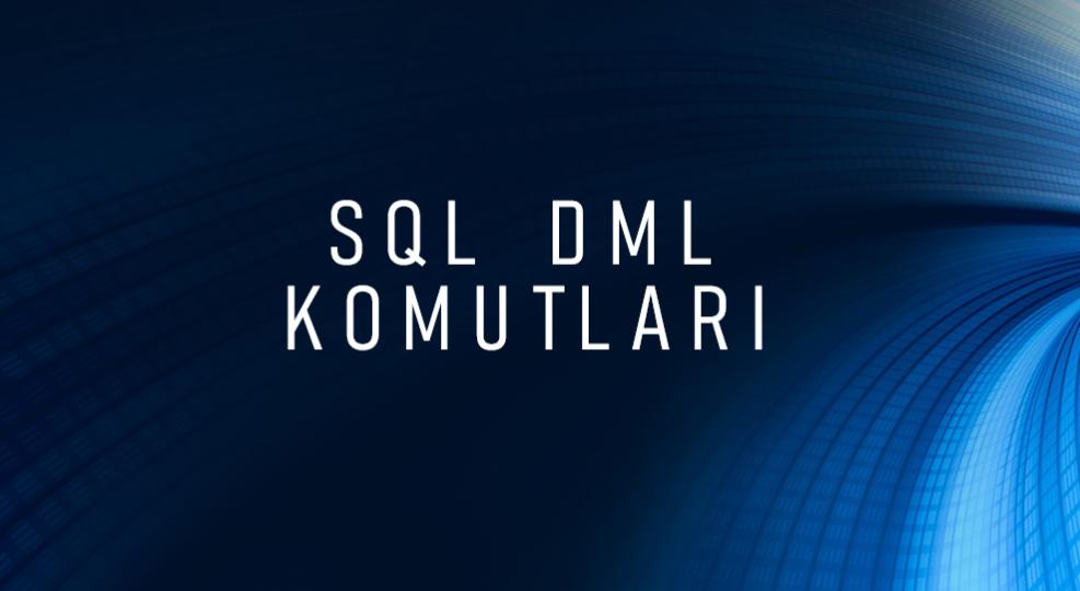 SQL Server DML Komutları
