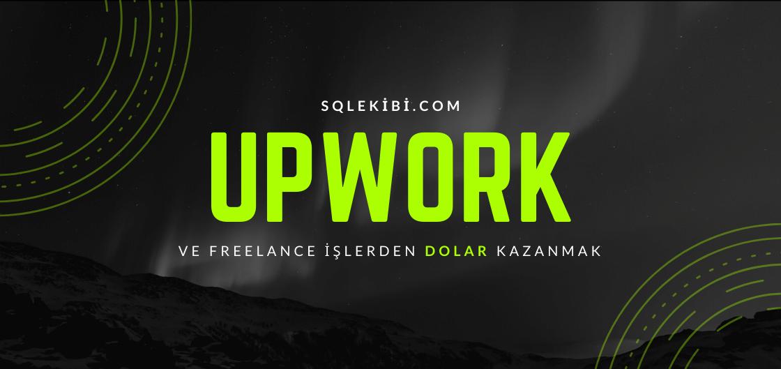 Upwork Dolar Kazanmak