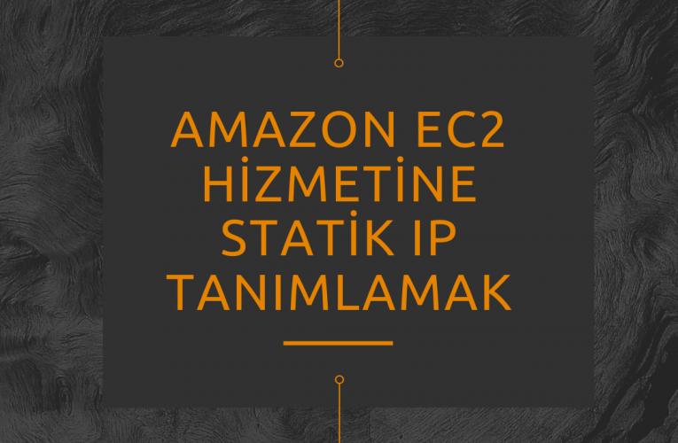 Amazon EC2 Hizmetine Statik Ip Tanımlamak