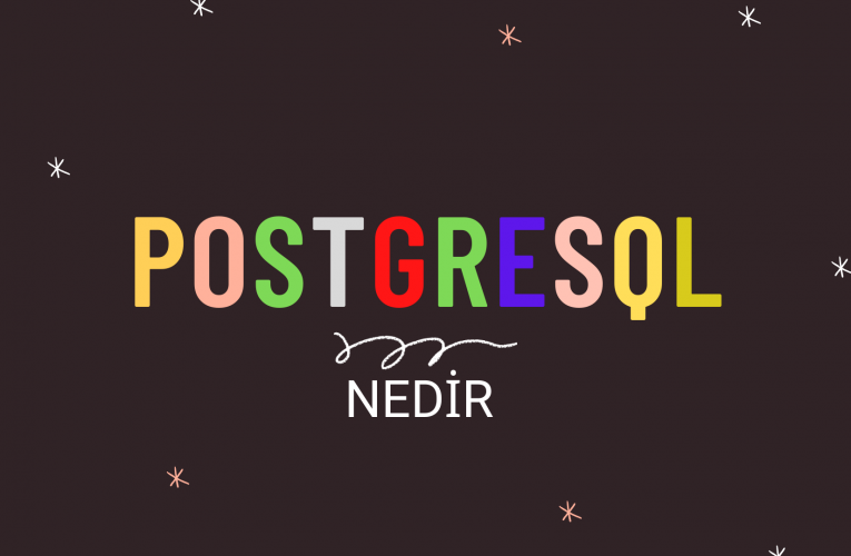 PostgreSQL'e Giriş