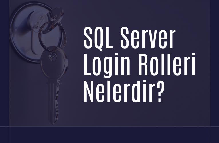 SQL Server'da Login Rolleri