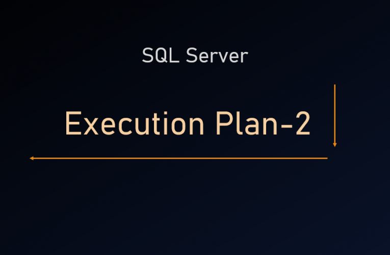 SQL Server Execution Plan Nedir? -2