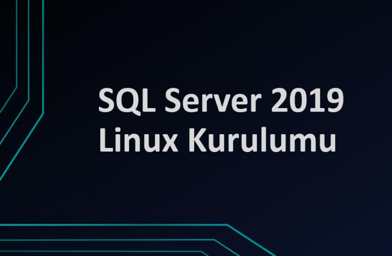 Linux üzerinde SQL Server 2019 Kurulumu