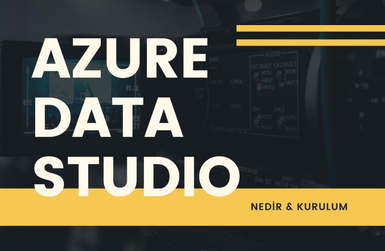 Azure Data Studio Nedir & Kurulum